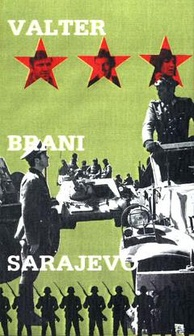 Walter Defends Sarajevo, a 1972 partisan film, has a cult status in the countries of former Yugoslavia,[1][2] and was seen by 300 million Chinese viewers in the year of its release alone.[1]