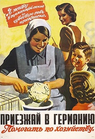 """I'm living with a German family, and it's wonderful."" German recruitment poster for Eastern-worker program, distributed in German-occupied Soviet territories"