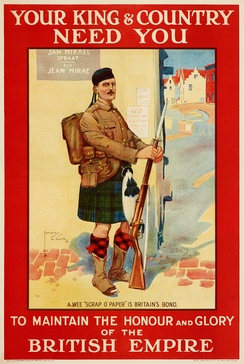 "A 1914 poster shows a Scottish soldier in Belgium, in response to Germany describing the Treaty of London, which protected Belgium's independence and neutrality, as a ""scrap of paper"" when they invaded in August 1914.[83]"