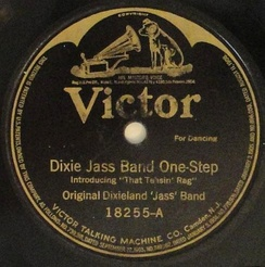 "Victor second pressing release of ""Dixie Jass Band One-Step"", 18255-A, 1917"