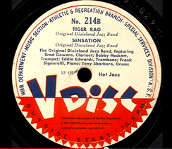 """Tiger Rag"" and ""Sensation"" released on V Disc by the ODJB, No. 214B, VP 435, Hot Jazz, June, 1944, with Eddie Edwards and Tony Sbarbaro."