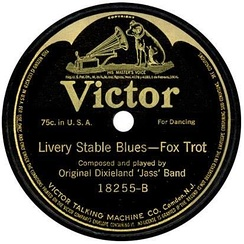 "The world's first jazz record: ODJB 1917 Victor release of ""Livery Stable Blues"", 18255-B"