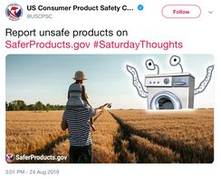 "Text of tweet directs users to ""Report unsafe products on SaferProducts.gov, hashtag Saturday Thoughts"""