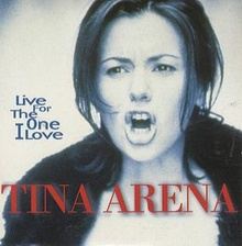 Tina Arena Live for the One I love.jpg
