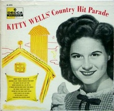 Wells' 1956 LP album, Country Hit Parade. She was the first female country singer to release an LP of her own.
