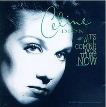 Its All Coming Back To Me Now - Celine Dion single cover.jpg