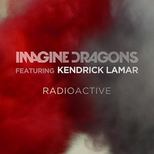 "Imagine Dragons and Kendrick Lamar - ""Radioactive"" (Single).jpg"